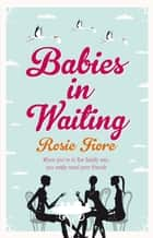Babies in Waiting ebook by Rosie Fiore