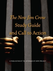 The New Jim Crow Study Guide and Call to Action ebook by Veterans of Hope