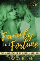 Family & Fortune ebook by Tracy Ellen