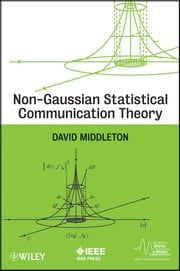 Non-Gaussian Statistical Communication Theory ebook by David Middleton