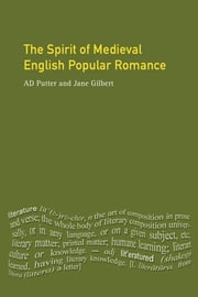 The Spirit of Medieval English Popular Romance ebook by Ad Putter,Jane Gilbert