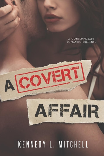 A Covert Affair ebook by Kennedy L. Mitchell