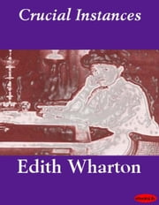 Crucial Instances ebook by Edith Wharton
