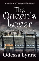 The Queen's Lover - A Novelette of Fantasy and Romance ebook by Odessa Lynne
