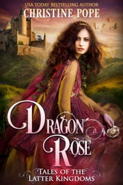 Dragon Rose ebook by Christine Pope