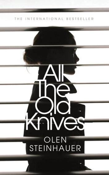 All The Old Knives ebook by Olen Steinhauer