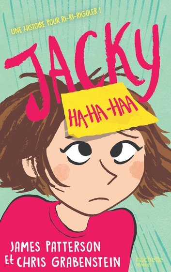Jacky Ha-Ha-Haa ebook by James Patterson,Chris Grabenstein