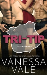 Tri-Tip - A Triple Serving Of Cowboys ebook by Vanessa Vale