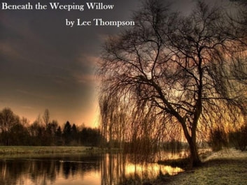 Beneath the Weeping Willow ebook by Lee Thompson