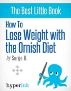 Ornish Diet Book ebook by Serge Uri