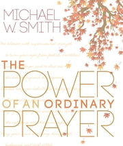 The Power of an Ordinary Prayer ebook by W. Smith