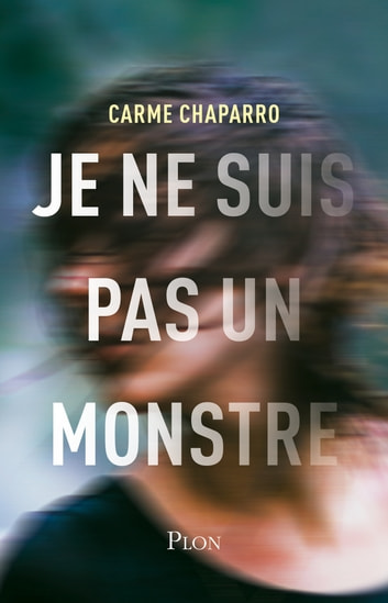 Je ne suis pas un monstre ebook by Carme CHAPARRO