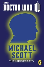 Doctor Who: The Nameless City - Second Doctor - 50th Anniversary ebook by Michael Scott