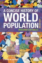A Concise History of World Population ebook by Massimo Livi-Bacci