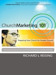 Church Marketing 101 - Preparing Your Church for Greater Growth ebook by Richard Reising