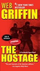 The Hostage ebook by W.E.B. Griffin