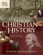 The One Year Christian History ebook by E. Michael Rusten, Sharon O. Rusten