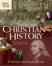 The One Year Christian History ebook by E. Michael Rusten,Sharon O. Rusten