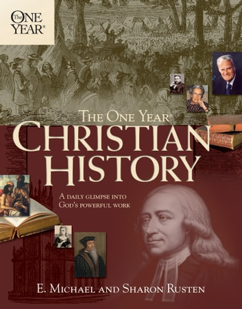 The One Year Christian History Ebook By E Michael Rusten border=