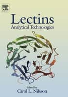Lectins: Analytical Technologies ebook by Carol L. Nilsson
