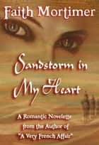 Sandstorm In My Heart ebook by Faith Mortimer