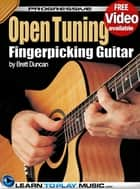 Open Tuning Fingerstyle Guitar Lessons for Beginners - Teach Yourself How to Play Guitar (Free Audio Available) ebook by LearnToPlayMusic.com, Brett Duncan