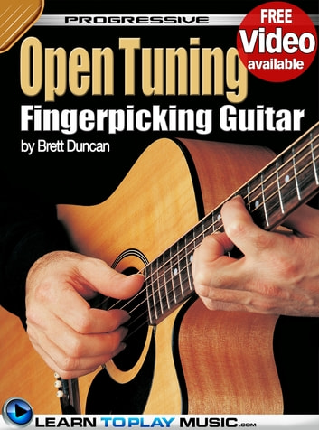 Open Tuning Fingerstyle Guitar Lessons for Beginners - Teach Yourself How to Play Guitar (Free Audio Available) ebook by LearnToPlayMusic.com,Brett Duncan