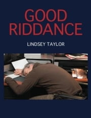Good Riddance ebook by Lindsey Taylor