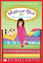 Two Peas in a Pod (Whatever After #11) ebook by Sarah Mlynowski