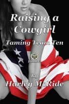 Raising a Cowgirl ebook by Harley McRide