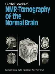 NMR-Tomography of the Normal Brain ebook by Guenther Gademann