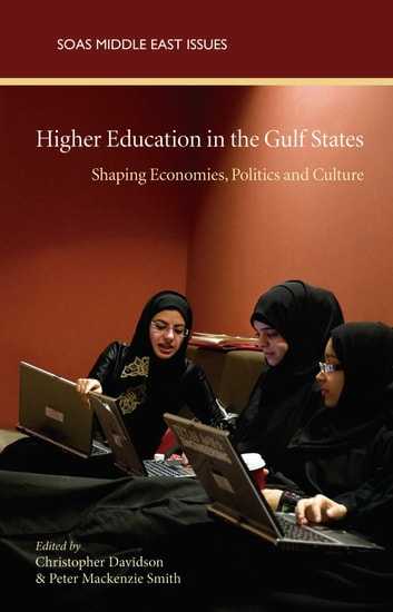 Higher Education in the Gulf States - Shaping Economies, Politi and Culture ebook by