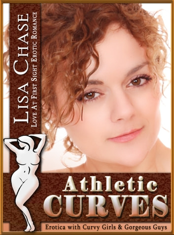 Athletic Curves - Love at First Sight Erotic Romance ebook by Lisa Chase