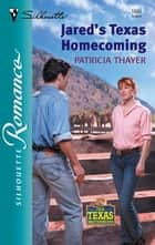 Jared's Texas Homecoming ebook by Patricia Thayer