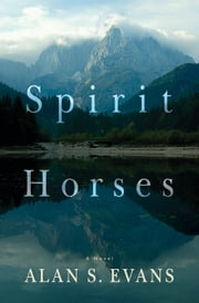 Spirit Horses ebook by Alan S. Evans
