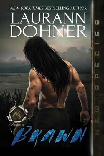 Brawn - New Species, #5 ebook by Laurann Dohner