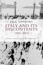 Italy and its Discontents 1980-2001 ebook by Paul Ginsborg
