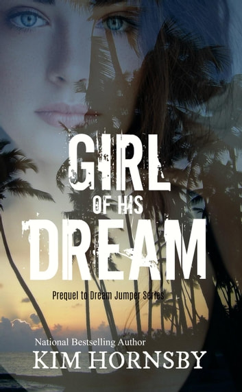 Girl of his Dream - Dream Jumper Series, #1 ebook by Kim Hornsby