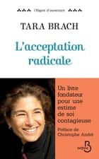 L'acceptation radicale ebook by