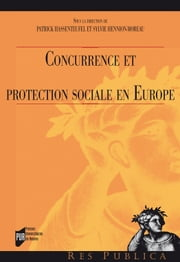 Concurrence et protection sociale en Europe ebook by Patrick Hassenteufel,Sylvie Hennion-Moreau