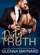 Dirty Truth - Fghting Dirty, #2 ebook by Glenna Maynard
