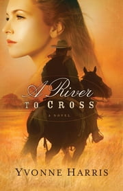 River to Cross, A ebook by Yvonne Harris