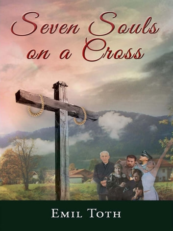 Seven Souls on a Cross ebook by Emil Toth