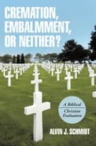 How christianity changed the world ebook by alvin j schmidt cremation embalmment or neither a biblicalchristian evaluation ebook by alvin fandeluxe Epub
