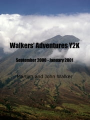 Walkers' Adventures Y2K ebook by Marilyn Walker,John Walker
