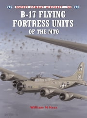B-17 Flying Fortress Units of the MTO ebook by William N Hess,Mark Styling