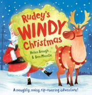 Rudey's Windy Christmas (Read Along) ebook by Helen Baugh, Ben Mantle, Paul Panting