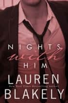 Nights With Him - (Michelle and Jack) ebook by Lauren Blakely