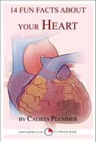 14 Fun Facts About Your Heart ebook by Calista Plummer