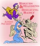 Rogues & Maidens Behaving Badly ebook by Aimee Nichon